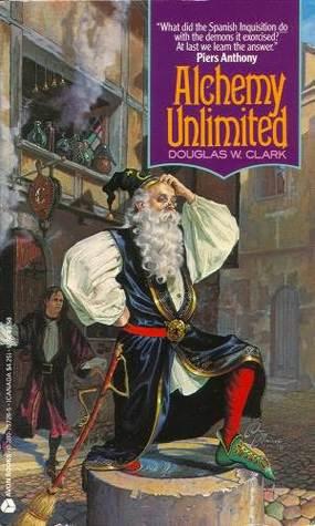 Alchemy Unlimited by Douglas W. Clark