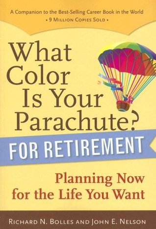 What Color Is Your Parachute for Retirement Planning Now for the