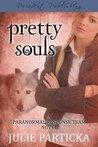 Pretty Souls (Paranormal Response Team, #1)