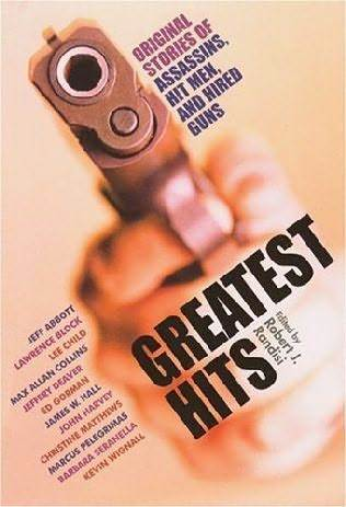 Greatest Hits: Original Stories of Hitmen, Hired Guns, and Private Eyes
