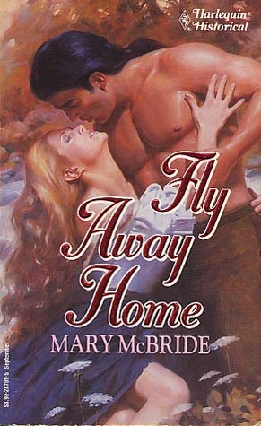 Fly Away Home (Harlequin Historical, # 189)