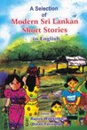 A Selection of Modern Sri Lankan Short Stories in English