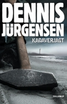 Kadaverjagt by Dennis Jürgensen
