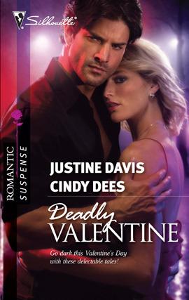 Deadly Valentine by Justine Davis