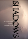 Shadows: Supernatural Tales by Masters of Modern Literature