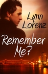 Remember Me? by Lynn Lorenz