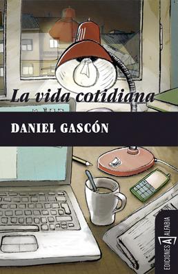 La vida cotidiana by Daniel Gascón