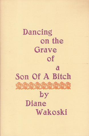Dancing on the Grave of a Son of a Bitch