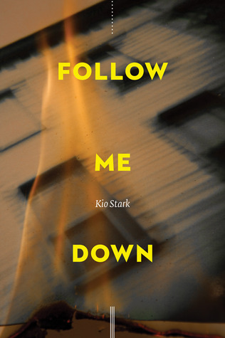 Follow Me Down by Kio Stark