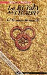 El Dragón Renacido (La Rueda del Tiempo, #3)