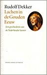 Lachen in de Gouden Eeuw: Een Geschiedenis Van de Nederlandse Humor