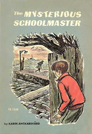 The Mysterious Schoolmaster by Karin Anckarsvärd