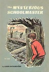 The Mysterious Schoolmaster