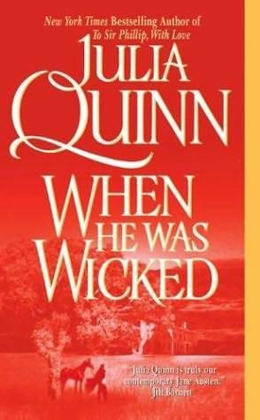 When He Was Wicked (Bridgertons, #6) by Julia Quinn
