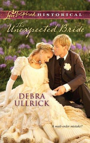The Unexpected Bride by Debra Ullrick
