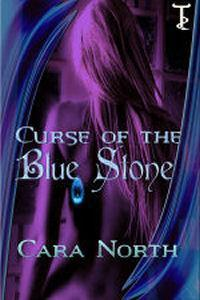 Curse of the Blue Stone by Cara North