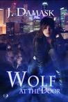 Wolf At The Door (The Jan Xu Adventures, #1)