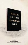 Kings of the Fucking Sea by Dan Boehl