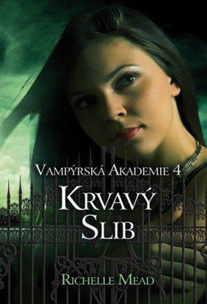 Krvavý slib (Vampýrská akademie, #4)