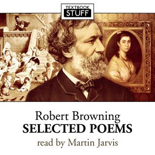 Robert Browning - Selected Poems