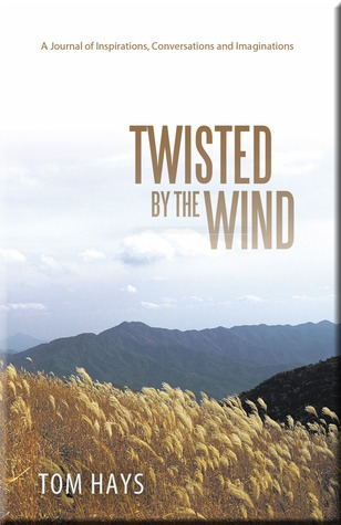 Twisted by the Wind: A Journal of Inspirations, Conversations and Imaginations