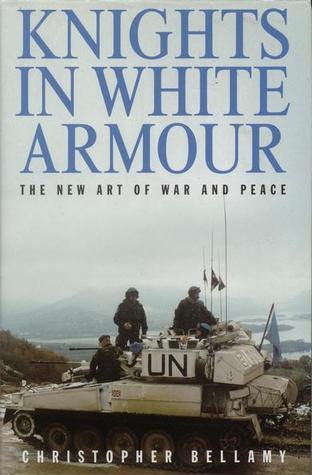 Knights In White Armour: The New Art Of War And Peace