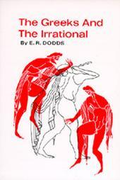 The Greeks and the Irrational by E.R. Dodds