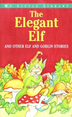 The Elegant Elf (My Little Library)
