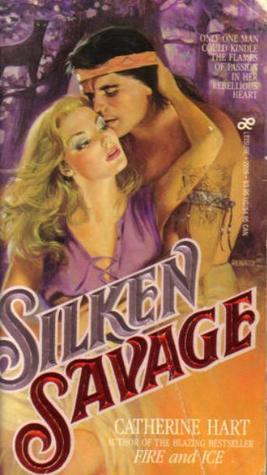Silken Savage by Catherine Hart