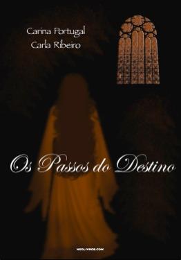 Os Passos do Destino by Carina Portugal