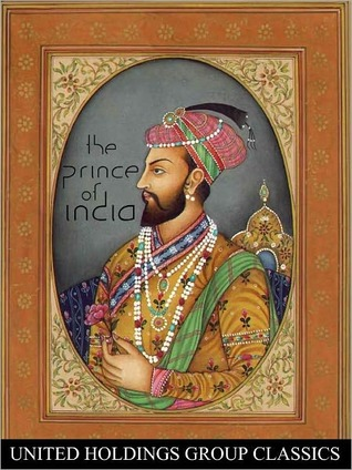 The Prince of India or Why Constantinople Fell (Volume 1)