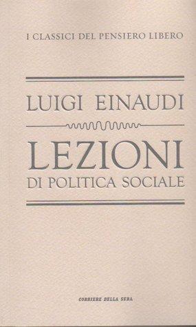 Lezioni di politica sociale by Luigi Einaudi
