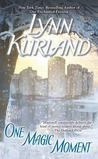 One Magic Moment by Lynn Kurland