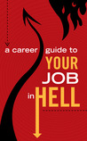 A Career Guide to Your Job In Hell