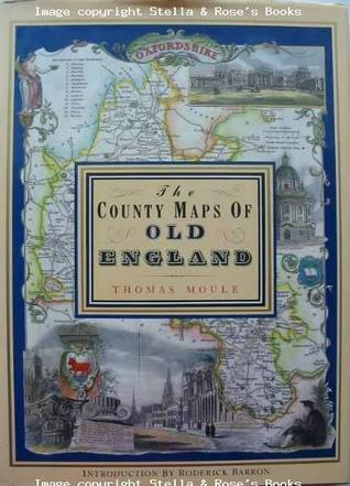 County Maps Of Old England by Thomas Moule
