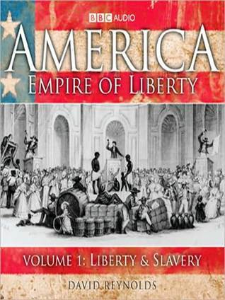 America, Empire of Liberty, Volume 1: Liberty & Slavery
