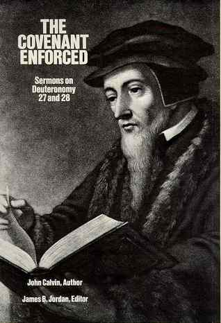The Covenant Enforced by John Calvin