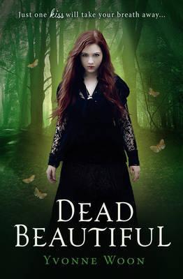 Dead Beautiful by Yvonne Woon