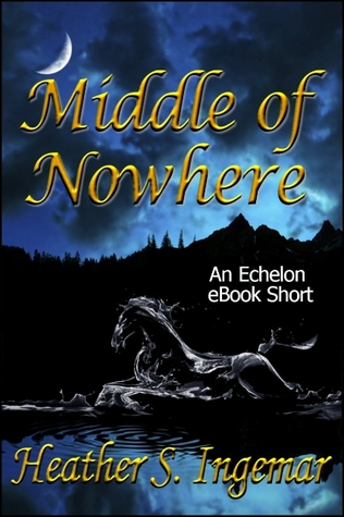 Middle of Nowhere by Heather S. Ingemar