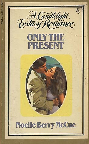 Only the Present by Noelle Berry McCue