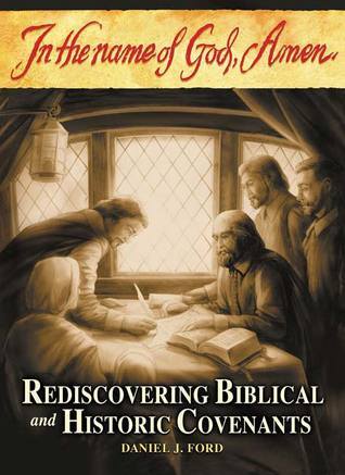 In the Name of God, Amen: Rediscovering Biblical and Historical Covenants