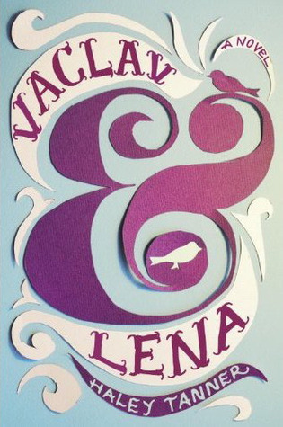 "Book cover of ""Vaclav and Lena"" by Haley Tanner"