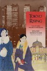 Tokyo Rising: The City Since the Great Earthquake