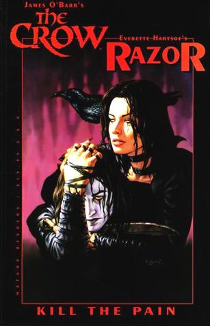 The Crow/Razor: Kill the Pain