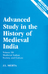 Medieval Indian Society And Culture (Advanced Study In The History Of Medieval India, Vol. Iii)
