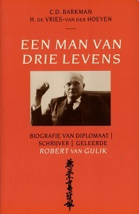 Een man van drie levens by Carl D. Barkman