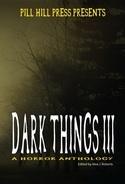 Dark Things III: A Horror Anthology