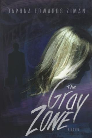 The Gray Zone by Daphna Edwards Ziman
