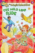 The Wild Leaf Ride (Magic School Bus)
