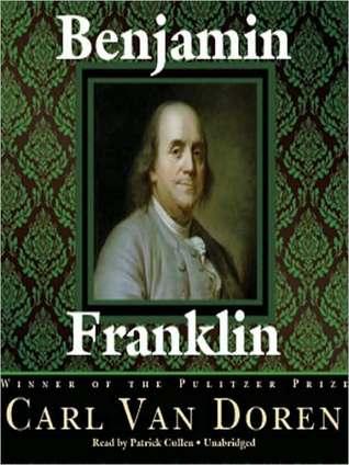 Ebook Benjamin Franklin by Carl Van Doren read!